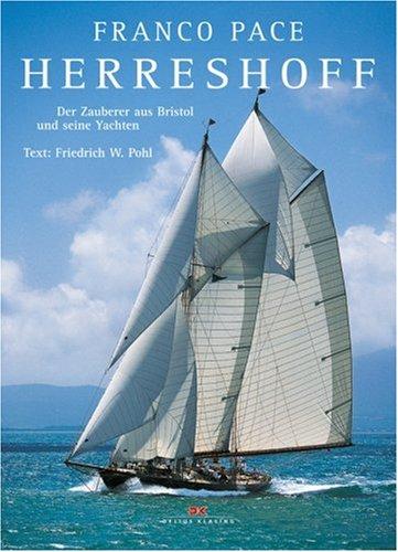 Herreshoff: Der Zauberer aus Bristol und seine Yachten