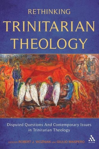 Download Rethinking Trinitarian Theology: Disputed Questions And Contemporary Issues in Trinitarian Theology PDF