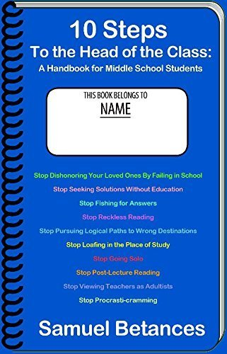 10 Steps To the Head of the Class : A Handbook for Middle School Students by Samuel Betances (2015-02-20)