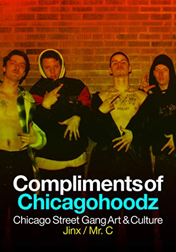Compliments of Chicagohoodz: Chicago Street Gang