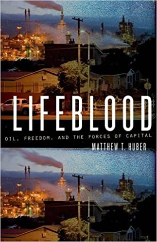 Book Lifeblood: Oil, Freedom, and the Forces of Capital (A Quadrant Book)