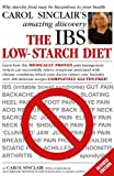 img - for The IBS Low-Starch Diet: Why starchy food may be hazardous to your health by Carol Sinclair (2006-10-05) book / textbook / text book