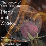 The Poetry of Sara Teasdale - Flame and Shadow   Sara Teasdale