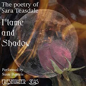 The Poetry of Sara Teasdale - Flame and Shadow Audiobook