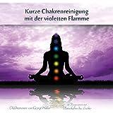 Meditation: Kurze Chakrenreinigung mit der violetten Flamme