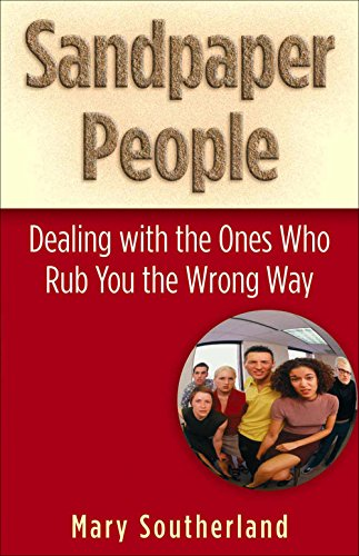 Sandpaper People: Dealing with the Ones Who Rub You the Wrong (Paper House Rub)