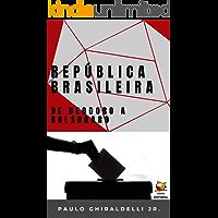 República Brasileira: de Deodoro a Bolsonaro