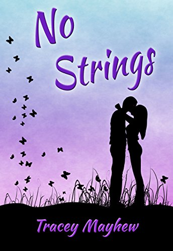 No Strings (A fun, flirty contemporary romance) by [Mayhew, Tracey]