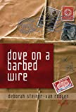 Dove on a Barbed Wire, Deborah Steiner-Van Rooyen, 1934440795