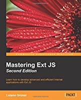 Mastering ExtJS, 2nd Edition Front Cover