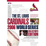 The St. Louis Cardinals 2006 World Series: Collector's Edition