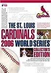 The St. Louis Cardinals 2006 World Se...