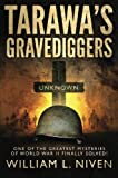 img - for Tarawa's Gravediggers: One of the Greatest Mysteries of World War II Finally Solved! by William L. Niven (2015-10-20) book / textbook / text book
