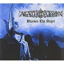 Blacken the Angel by Agathodaimon (2006-08-15)