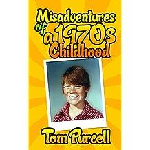 Misadventures of a 1970s Childhood A Humorous Memoir