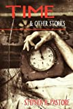 Time and Other Stories, Stephen R. Pastore, 1937727920