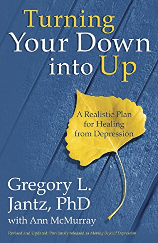 Turning Your Down into Up: A Realistic Plan for Healing from (Trauma Plan)