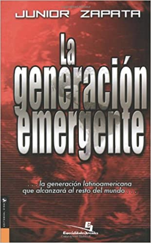 La Generacion Emergente (Especialidades Juveniles) (Spanish Edition): Junior Zapata: 9780829742497: Amazon.com: Books