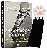 capa de O Encantador de Gatos. O Guia Definitivo Para a Vida com Seu Felino (+ Marcador)