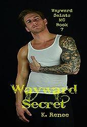 Wayward Secret (Wayward Saints MC Book 7)