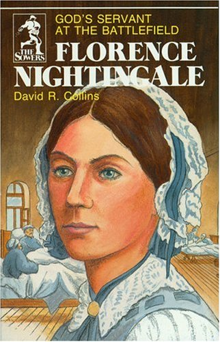 Florence Nightingale: Godas Servant at the Battlefield (The Sowers)