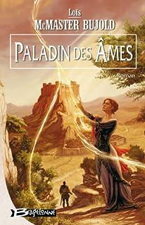 Cycle de Chalion : [2] : Paladin des âmes, Bujold, Lois McMaster
