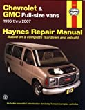 Chevrolet and GMC Full-size vans 1996 Thru 2007, Haynes Editors, 1563927195