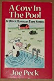A Cow In The Pool & Udder Humorous Farm Stories