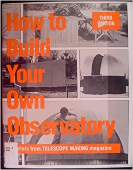 How to Build Your Own Observatory: Amazon co uk: Richard