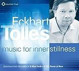 Eckhart Tolles Music for Inner Stillness