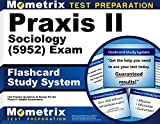 Praxis II Sociology (5952) Exam Flashcard Study System: Praxis II Test Practice Questions & Review for the Praxis II: Subject Assessments by Praxis II Exam Secrets Test Prep Team