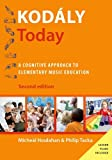 Kodály Today : A Cognitive Approach to Elementary Music Education, Houlahan, Micheal and Tacka, Philip, 0190235772