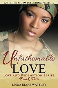 Unfathomable Love (After The Storm Publishing Presents) (Love and Redeption Series - Book Two)
