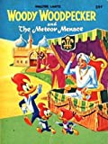 Woody Woodpecker and The Meteor Menace (A Big Little Book, No. 5753)