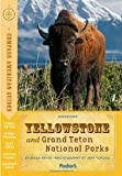 Compass American Guides: Yellowstone and Grand Teton National Parks, 2nd Edition, Fodor's Travel Publications, Inc. Staff, 0307928470