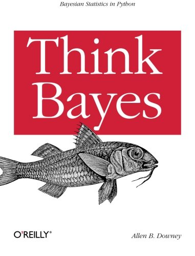 Book cover of Think Bayes: Bayesian Statistics in Python by Allen B. Downey