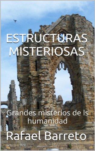 Descargar Libro Estructuras Misteriosas: Grandes Misterios De Ls Humanidad Rafael Barreto