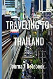 Traveling To Thailand: A journal/ Notebook