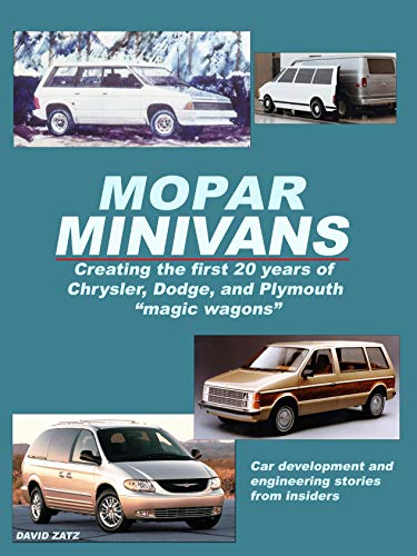 Mopar Minivans: Creating the first 20 years of Dodge, Chrysler, and Plymouth