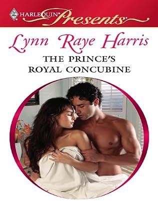 The Princes Royal Concubine By Lynn Raye Harris