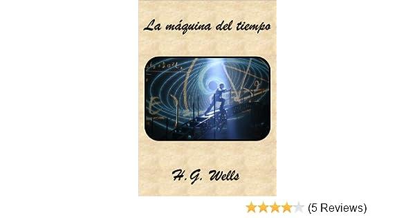 Amazon.com: La máquina del tiempo (Spanish Edition) eBook: H.G. Wells: Kindle Store