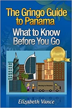 Book The Gringo Guide to Panama - What to Know Before You Go by Elizabeth Vance (2013-05-08)