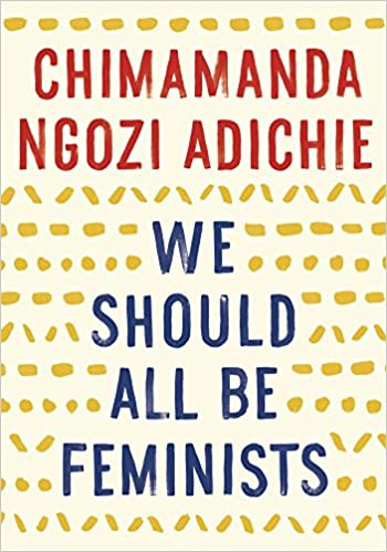 We Should All Be Feminists: Adichie, Chimamanda Ngozi: 8601420281936:  Amazon.com: Books