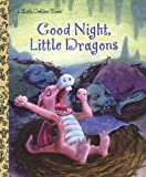 Good Night, Little Dragons, Leigh Ann Tyson, 0307929574