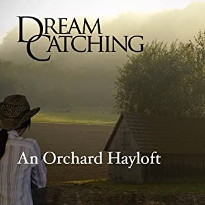 DreamCatching: An Orchard Hayloft Speech