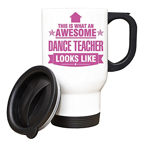 PINK This is what an AWESOME Dance Teacher Looks like TRAVEL Mug - Gift idea work by Duke Gifts