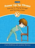 img - for Power Up for Fitness: Exercise for Playing Stronger and Running Longer (Let's Move) book / textbook / text book