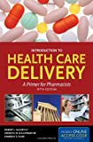 Intro to Health Care Delivery 5E : A Primer for Pharm, Mccarthy, 0763790885