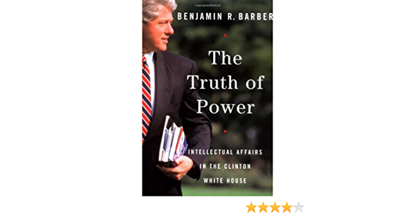 truth of power - intellectual affairs in the Clinton White House