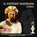 El Enfermo Imaginario [The Imaginary Invalid] Audiobook by  Moliere